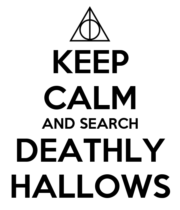 KEEP CALM AND SEARCH DEATHLY HALLOWS
