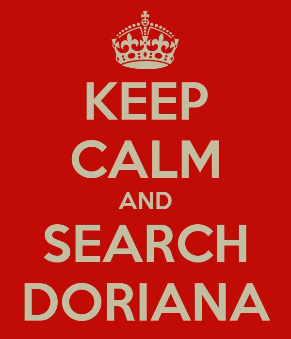 KEEP CALM AND SEARCH DORIANA