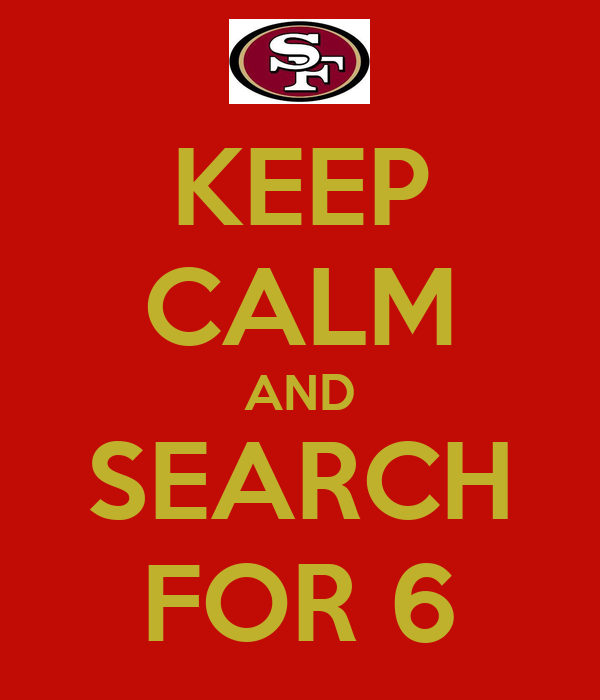 KEEP CALM AND SEARCH FOR 6