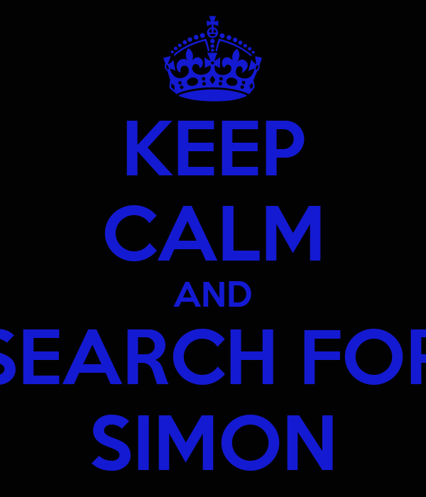 KEEP CALM AND SEARCH FOR SIMON