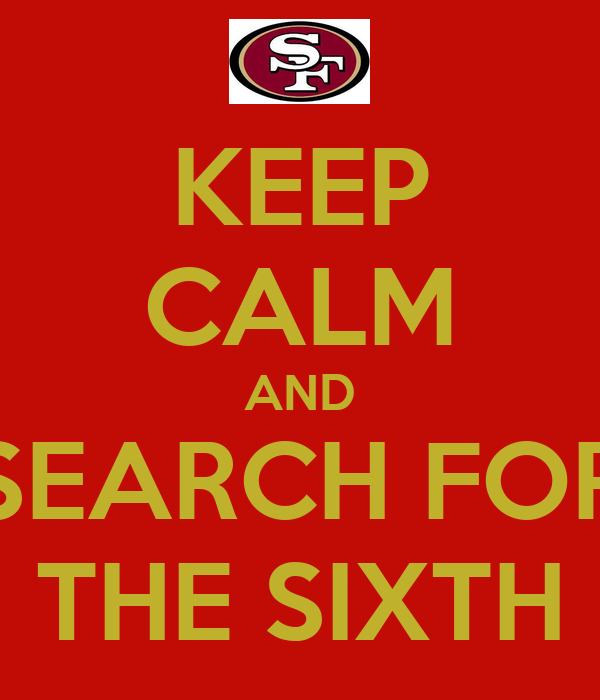 KEEP CALM AND SEARCH FOR THE SIXTH