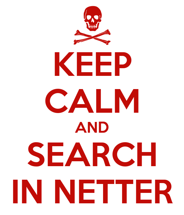 KEEP CALM AND SEARCH IN NETTER