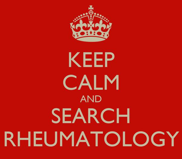 KEEP CALM AND SEARCH RHEUMATOLOGY