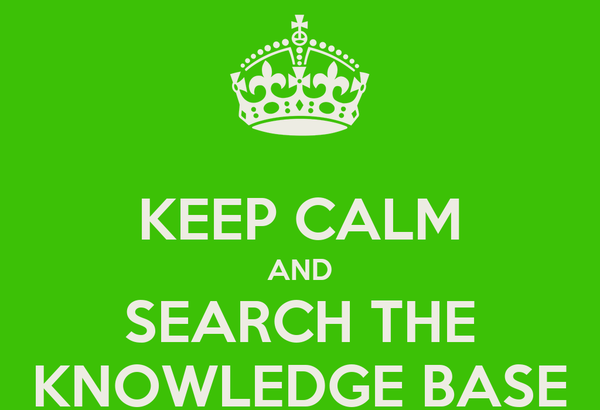KEEP CALM AND SEARCH THE KNOWLEDGE BASE