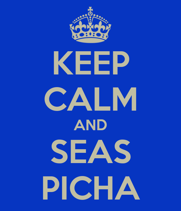 KEEP CALM AND SEAS PICHA