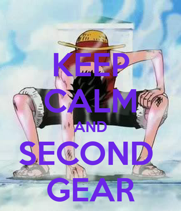 KEEP CALM AND SECOND  GEAR