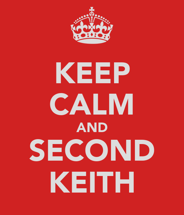 KEEP CALM AND SECOND KEITH
