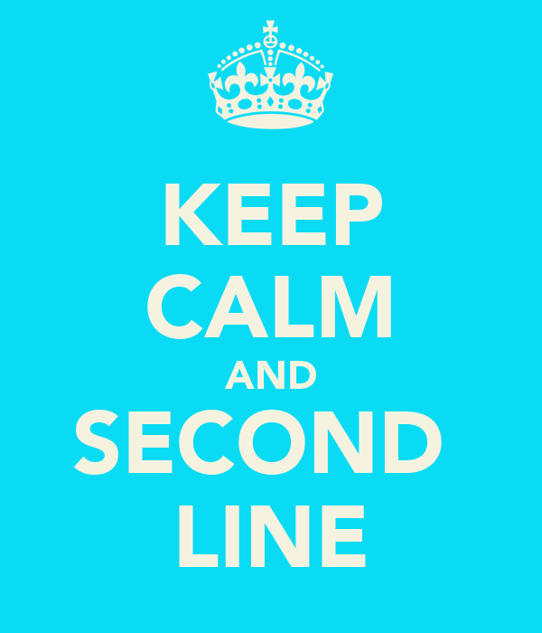 KEEP CALM AND SECOND  LINE