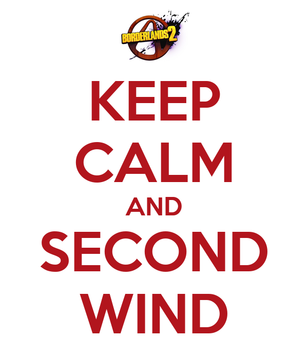 KEEP CALM AND SECOND WIND