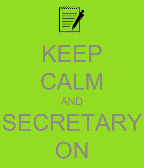 KEEP CALM AND SECRETARY ON