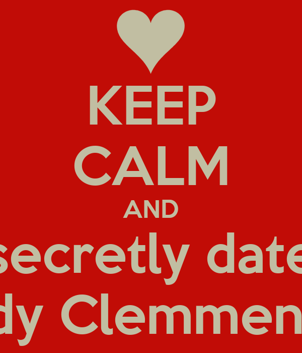 KEEP CALM AND secretly date Andy Clemmensen