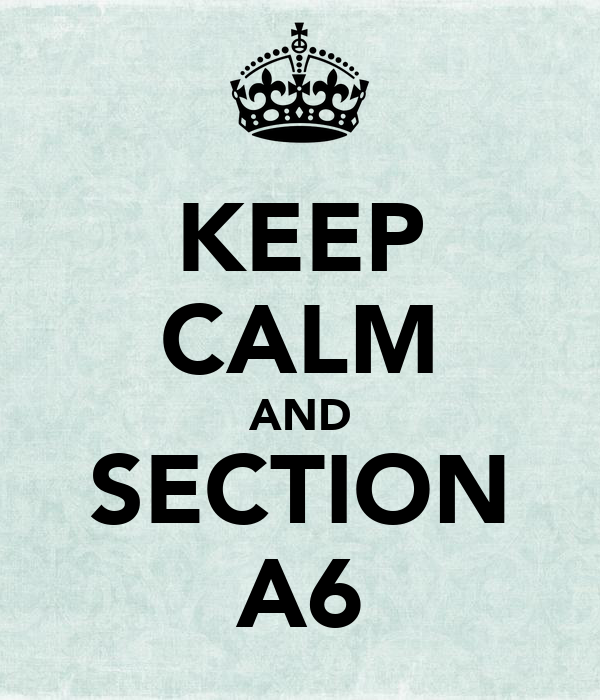 KEEP CALM AND SECTION A6