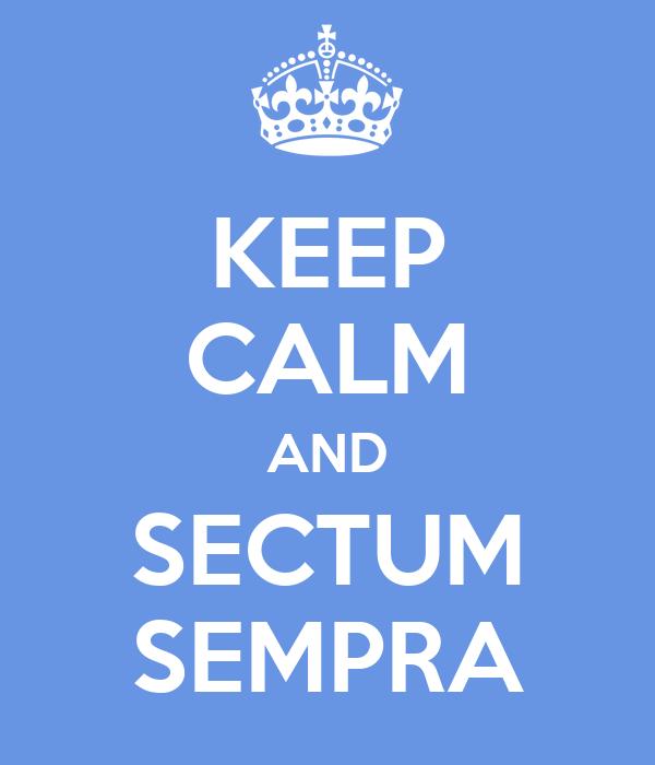 KEEP CALM AND SECTUM SEMPRA