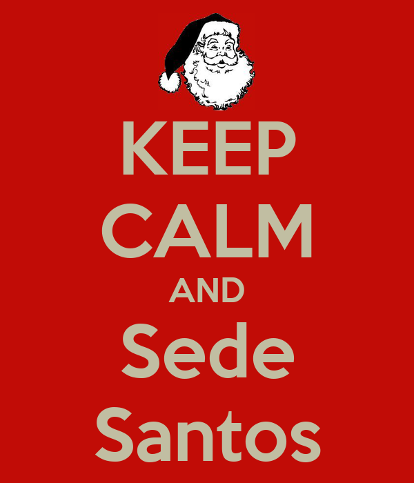 KEEP CALM AND Sede Santos