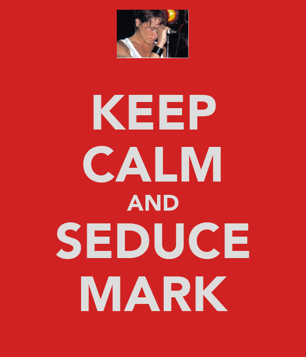 KEEP CALM AND SEDUCE MARK
