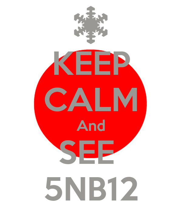 KEEP CALM And SEE  5NB12