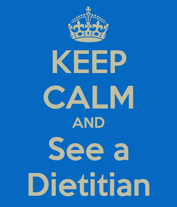 KEEP CALM AND See a Dietitian
