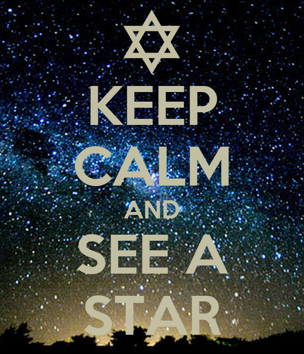 KEEP CALM AND SEE A STAR