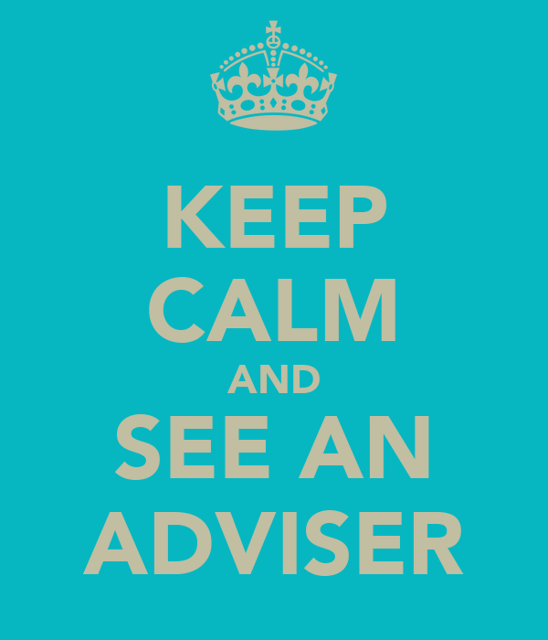 KEEP CALM AND SEE AN ADVISER