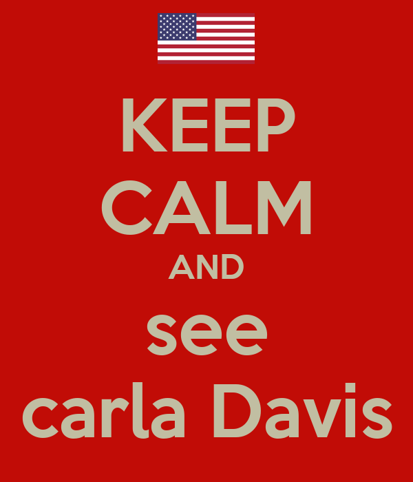 KEEP CALM AND see carla Davis