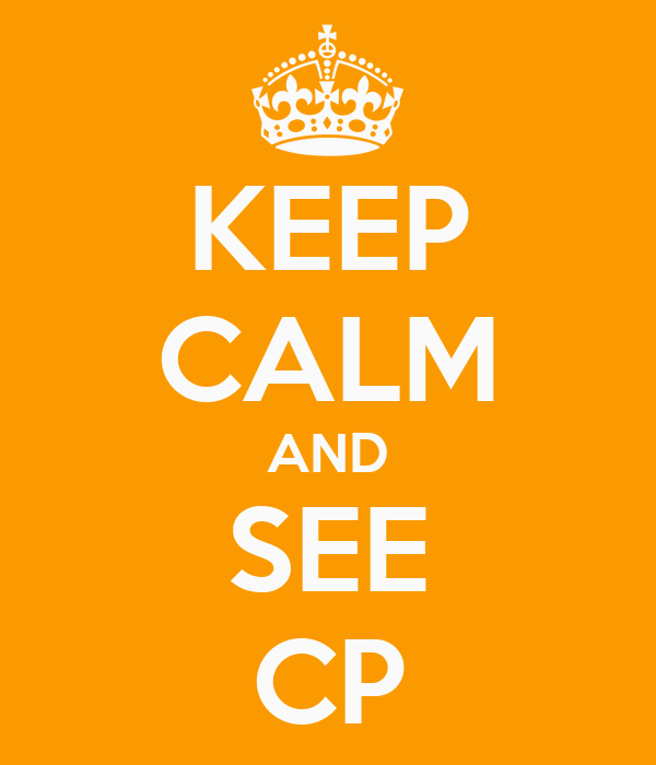 KEEP CALM AND SEE CP