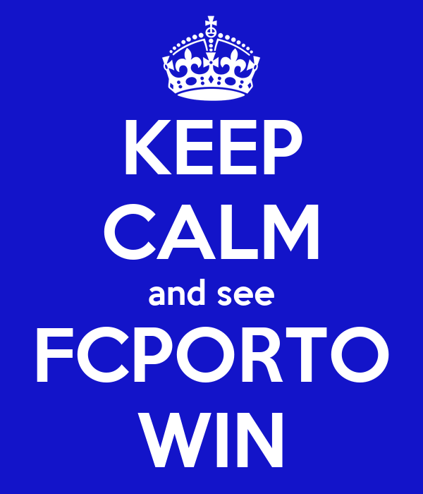 KEEP CALM and see FCPORTO WIN