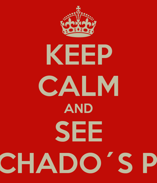 KEEP CALM AND SEE FILIPA MACHADO´S PORTFOLIO