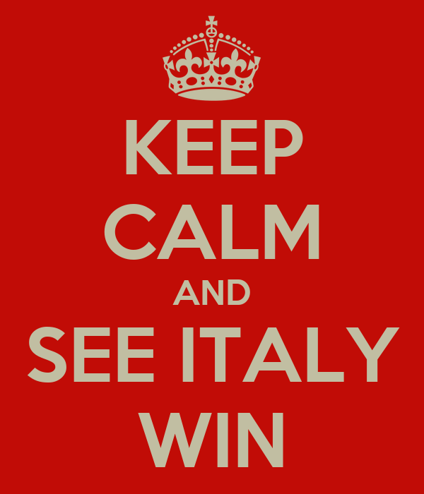 KEEP CALM AND SEE ITALY WIN