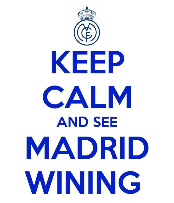 KEEP CALM AND SEE MADRID WINING