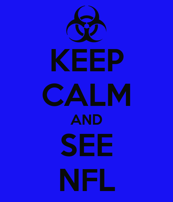 KEEP CALM AND SEE NFL