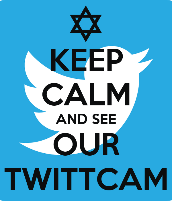KEEP CALM AND SEE OUR TWITTCAM