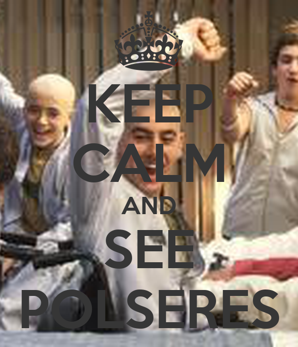 KEEP CALM AND SEE POLSERES