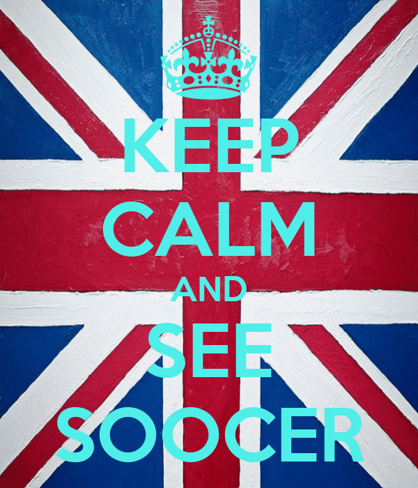 KEEP CALM AND SEE SOOCER