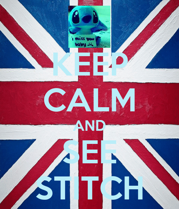 KEEP CALM AND SEE STITCH