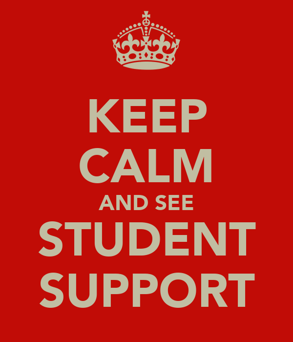KEEP CALM AND SEE STUDENT SUPPORT