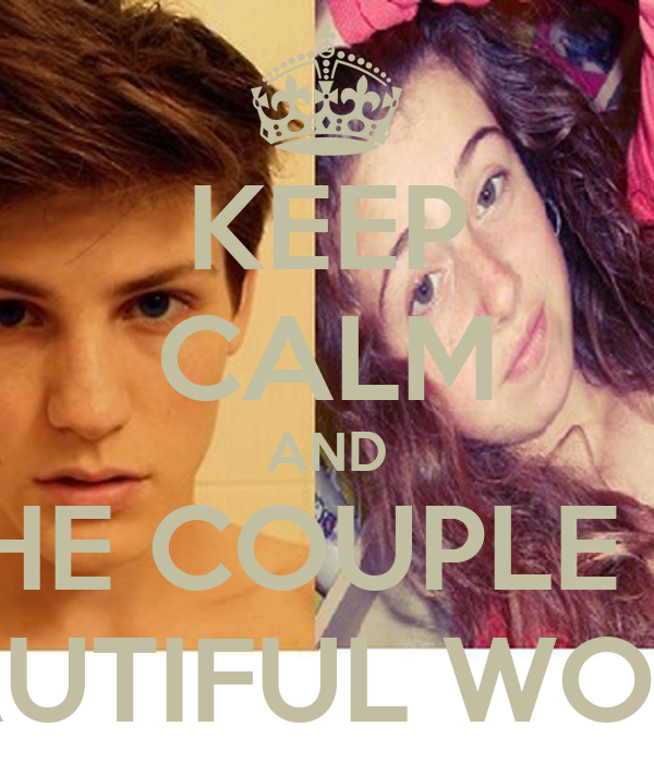 KEEP CALM AND SEE THE COUPLE MORE BEAUTIFUL WORLD