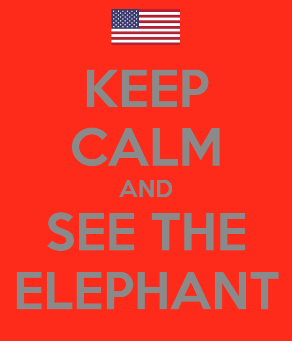 KEEP CALM AND SEE THE ELEPHANT