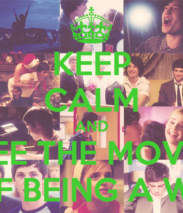KEEP CALM AND SEE THE MOVIE THE PERKS OF BEING A WALLFLOWER