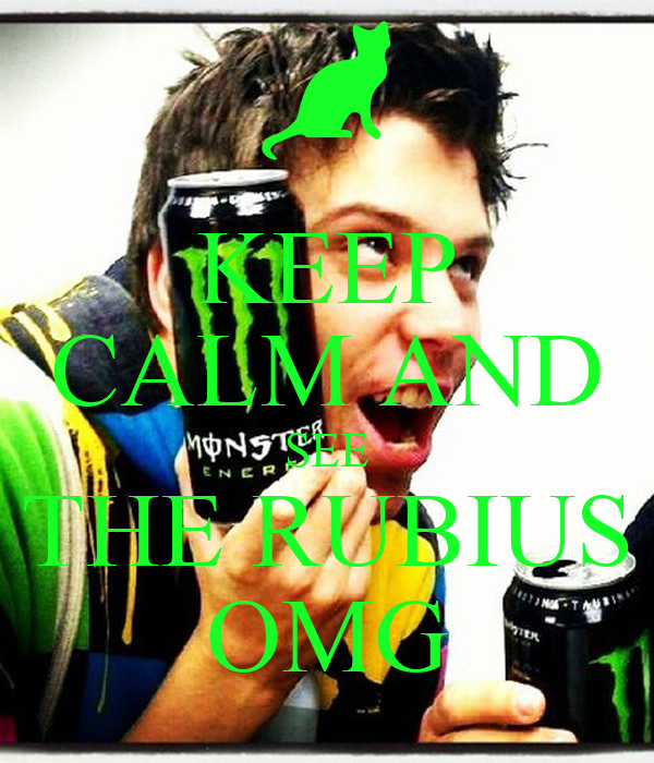 KEEP CALM AND SEE THE RUBIUS OMG