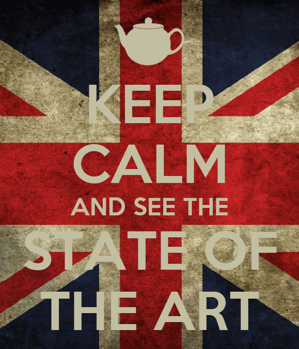 KEEP CALM AND SEE THE STATE OF THE ART