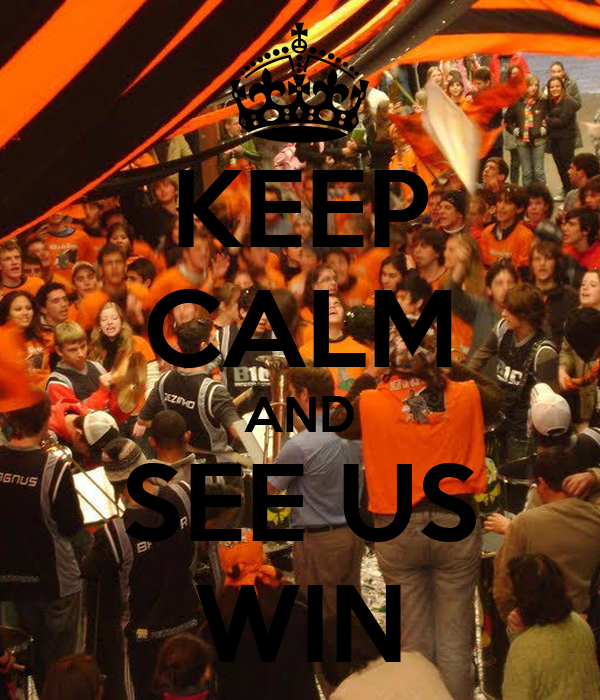 KEEP CALM AND SEE US WIN