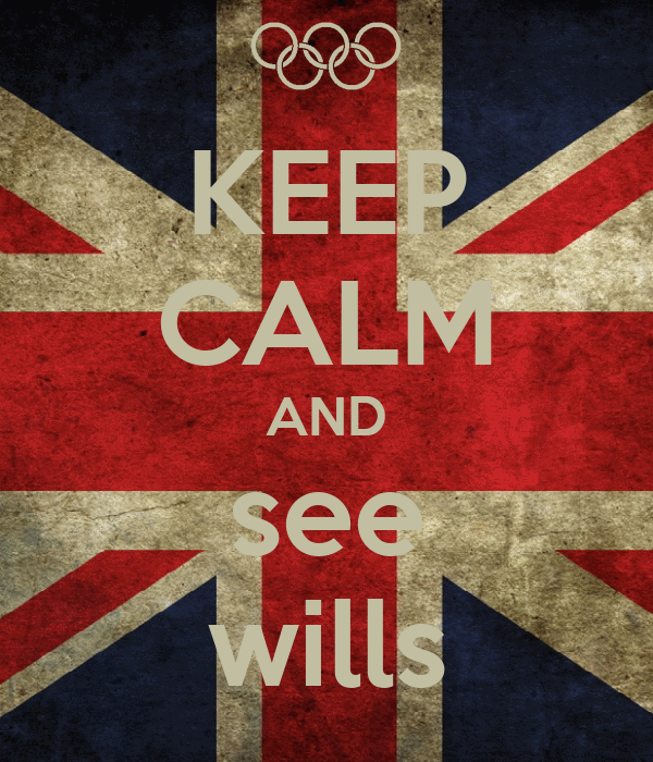 KEEP CALM AND see wills