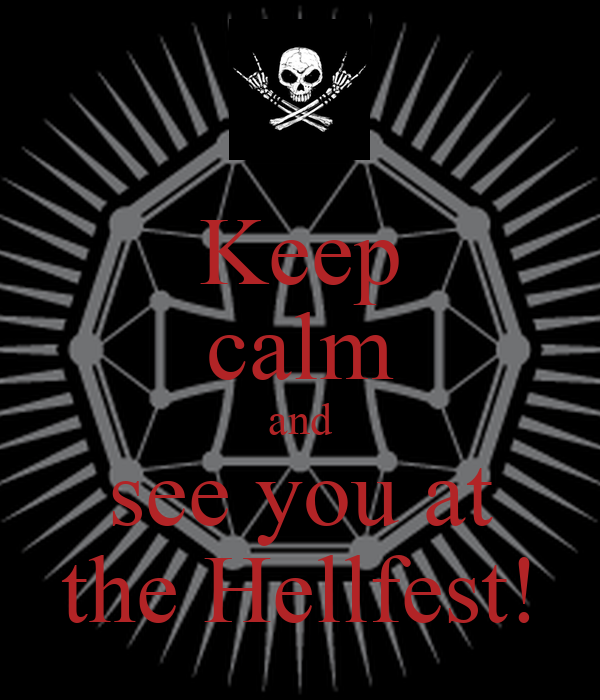 Keep calm and see you at the Hellfest!