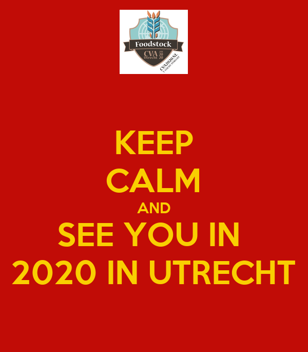 KEEP CALM AND SEE YOU IN  2020 IN UTRECHT
