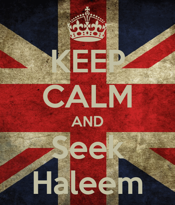 KEEP CALM AND Seek Haleem