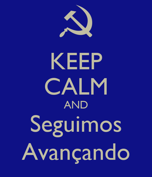 KEEP CALM AND Seguimos Avançando
