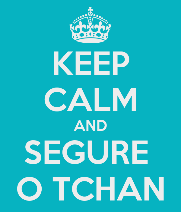 segure o tchan