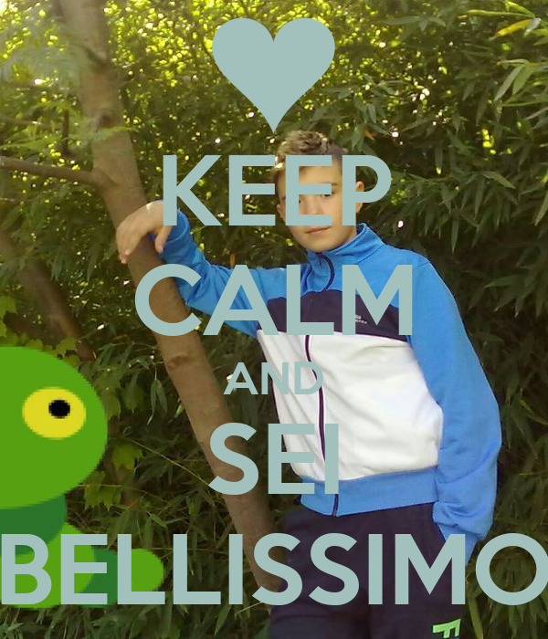 KEEP CALM AND SEI BELLISSIMO