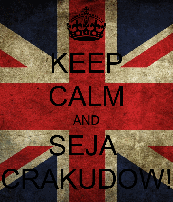 KEEP CALM AND SEJA  CRAKUDOW!