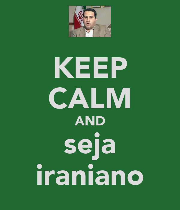 KEEP CALM AND seja iraniano